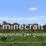 Minecraft programma per giocare